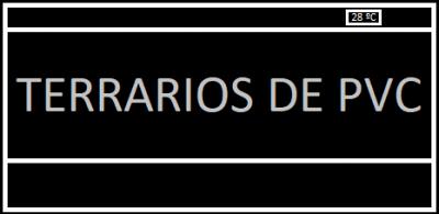 TERRARIOS DE PVC